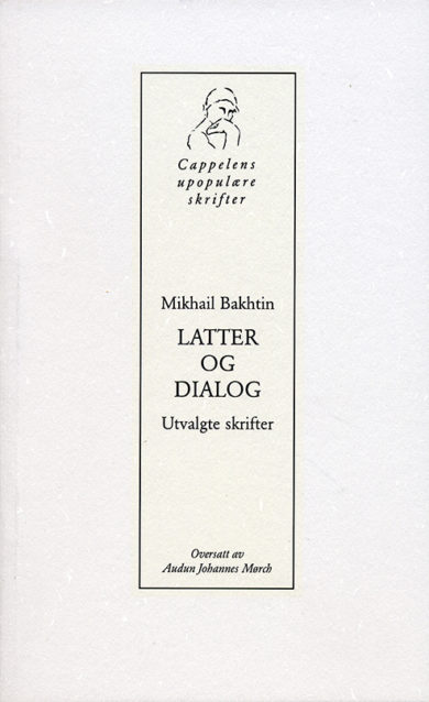 Cappelens upopulære. Latter og dialog av Mikhail Bakhtin