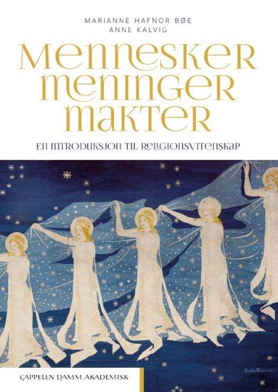 Marianne Hafnor Bøe og Anne Kalvig Mennesker, meninger, makter. En introduksjon til religionsvitenskap